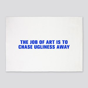 The job of art is to chase ugliness away-Akz blue