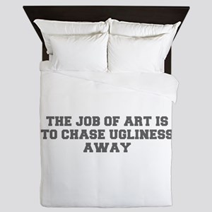 The job of art is to chase ugliness away-Fre gray