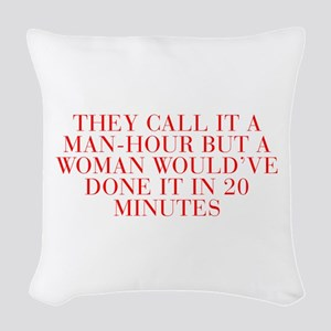 They call it a man hour but a woman would ve done