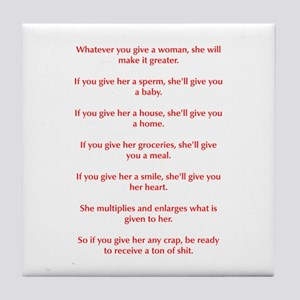 Whatever you give a woman she will make it greater