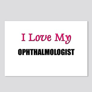 I Love My OPHTHALMOLOGIST Postcards (Package of 8)
