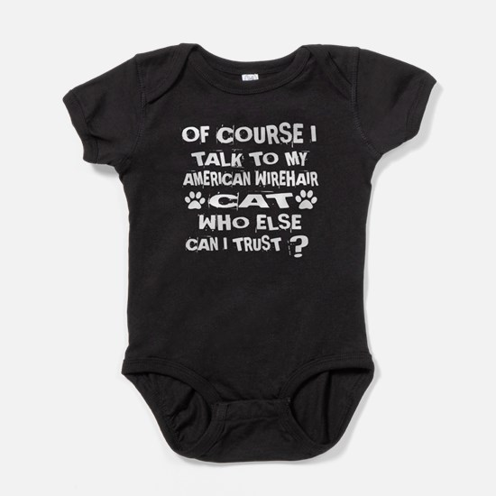 Of Course I Talk To My american wire Baby Bodysuit