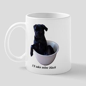 I'll Take Mine Black Mug