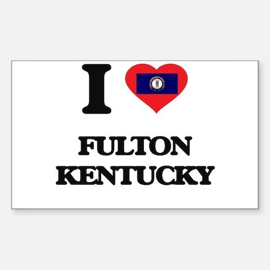 I love Fulton Kentucky Decal