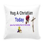 Hug A Christian Today Everyday Pillow