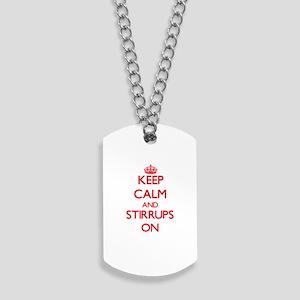 Keep Calm and Stirrups ON Dog Tags