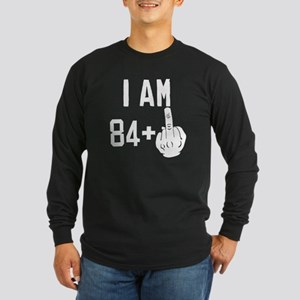 Middle Finger 85th Birthday Long Sleeve T-Shirt