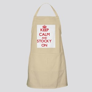 Keep Calm and Stocky ON Apron