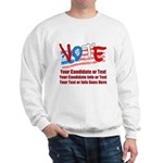 Personalize Your Vote! Sweatshirt
