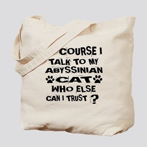 Of Course I Talk To My Abyssinian Cat Des Tote Bag