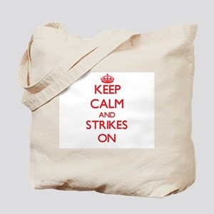Keep Calm and Strikes ON Tote Bag
