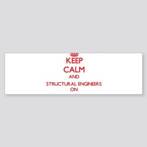 Keep Calm and Structural Engineers Bumper Sticker