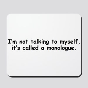 Not talking to myself monologue Mousepad