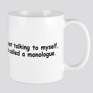 Not talking to myself monologue Mugs