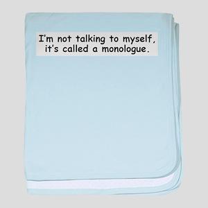 Not talking to myself monologue baby blanket