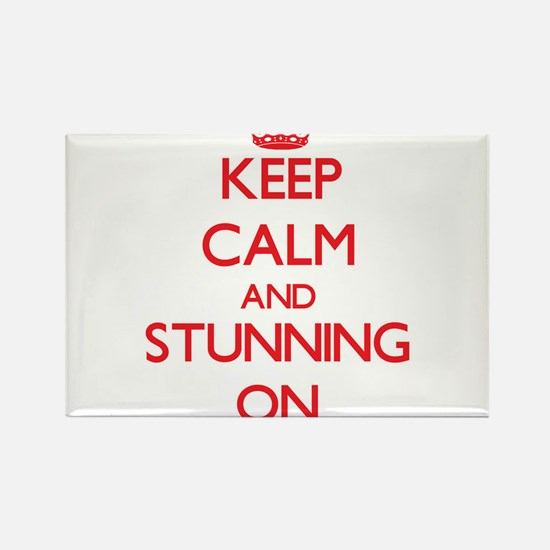 Keep Calm and Stunning ON Magnets