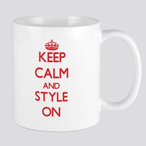 Keep Calm and Style ON Mugs
