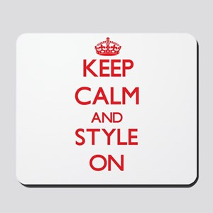 Keep Calm and Style ON Mousepad