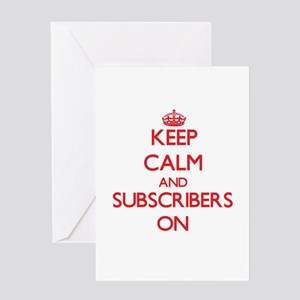 Keep Calm and Subscribers ON Greeting Cards