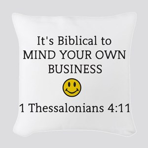 Mind Your Own Business, It's B Woven Throw Pillow