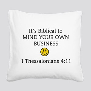 Mind Your Own Business, It's Square Canvas Pillow