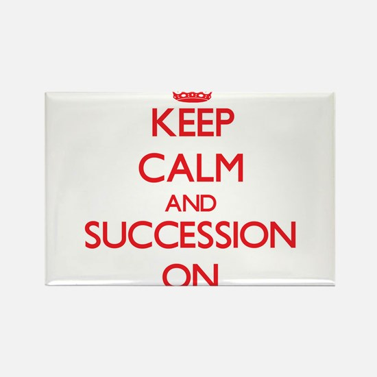 Keep Calm and Succession ON Magnets