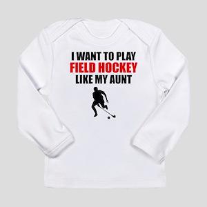 Field Hockey Like My Aunt Long Sleeve T-Shirt