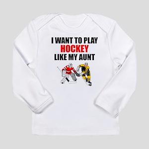 Hockey Like My Aunt Long Sleeve T-Shirt