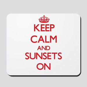 Keep Calm and Sunsets ON Mousepad