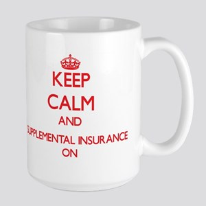 Keep Calm and Supplemental Insurance ON Mugs