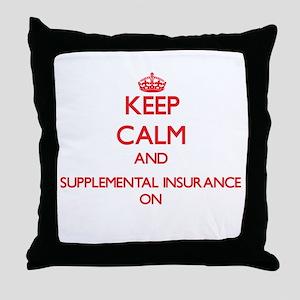 Keep Calm and Supplemental Insurance Throw Pillow