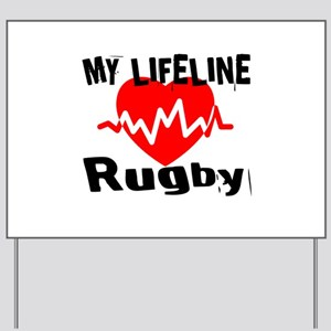 My Life Line Rugby Yard Sign