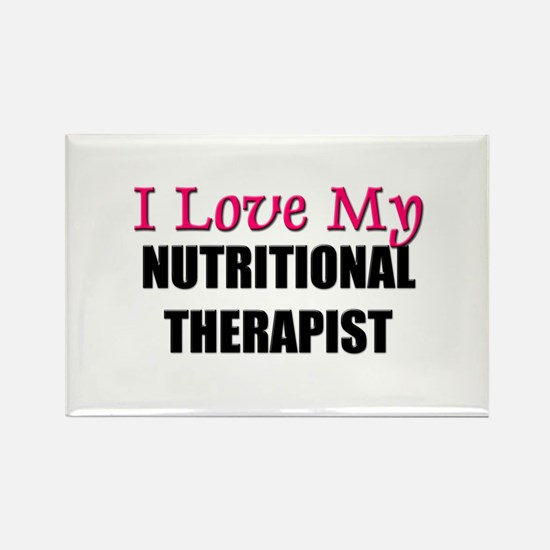 I Love My NUTRITIONAL THERAPIST Rectangle Magnet