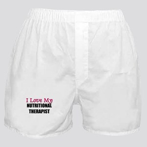 I Love My NUTRITIONAL THERAPIST Boxer Shorts
