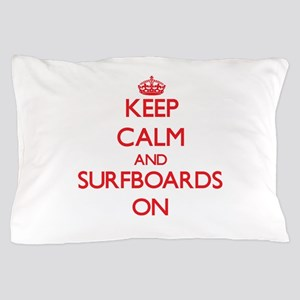 Keep Calm and Surfboards ON Pillow Case