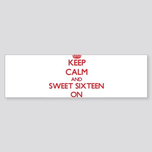 Keep Calm and Sweet Sixteen ON Bumper Sticker