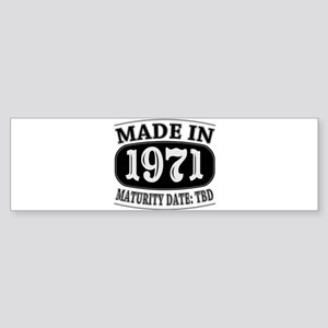 Made in 1971 - Maturity Date TDB Sticker (Bumper)