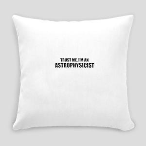 Trust Me, I'm An Astrophysicist Everyday Pillow