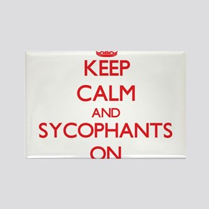 Keep Calm and Sycophants ON Magnets