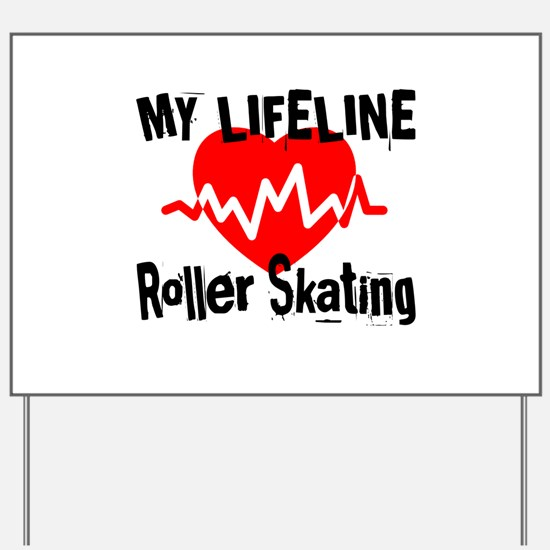 My Life Line Roller Skating Yard Sign