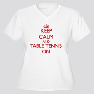 Keep Calm and Table Tennis ON Plus Size T-Shirt