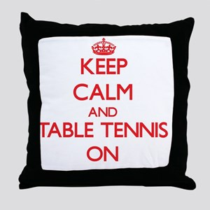 Keep Calm and Table Tennis ON Throw Pillow