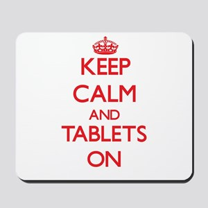 Keep Calm and Tablets ON Mousepad