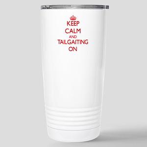 Keep Calm and Tailgaiti Stainless Steel Travel Mug