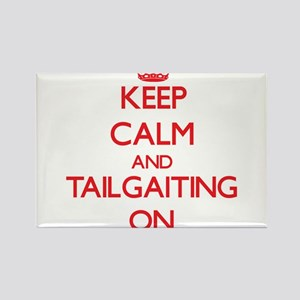 Keep Calm and Tailgaiting ON Magnets