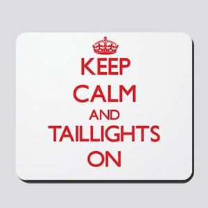 Keep Calm and Taillights ON Mousepad