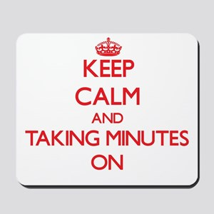 Keep Calm and Taking Minutes ON Mousepad