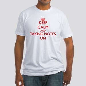 Keep Calm and Taking Notes ON T-Shirt