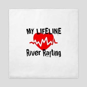 My Life Line River Rafting Queen Duvet