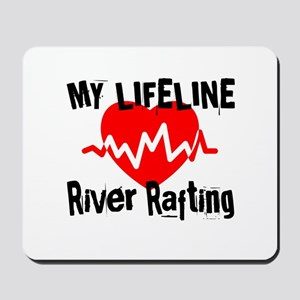 My Life Line River Rafting Mousepad